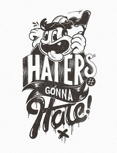 Haters gonna hate  Flickr: Intercambio de fotos