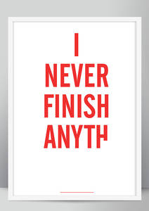 I never finish anyth / by James Greig