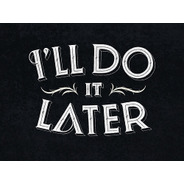 Typeverything.com - I'll do it later by Simon… - Typeverything